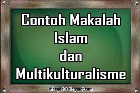 contoh makalah, makalah agama islam, contoh makalah multikulturalisme, pendidikan multikultural, metodologi studi islam