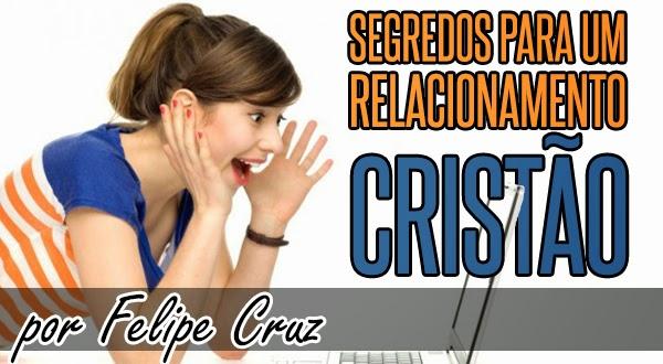 Segredos para um relacionamento cristão