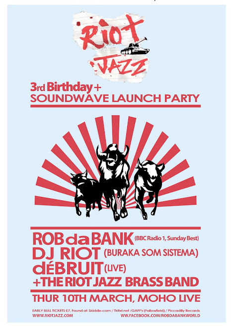 RIOT JAZZ 3rd BIRTHDAY & SOUNDWAVE FESTIVAL LAUNCH PARTY!