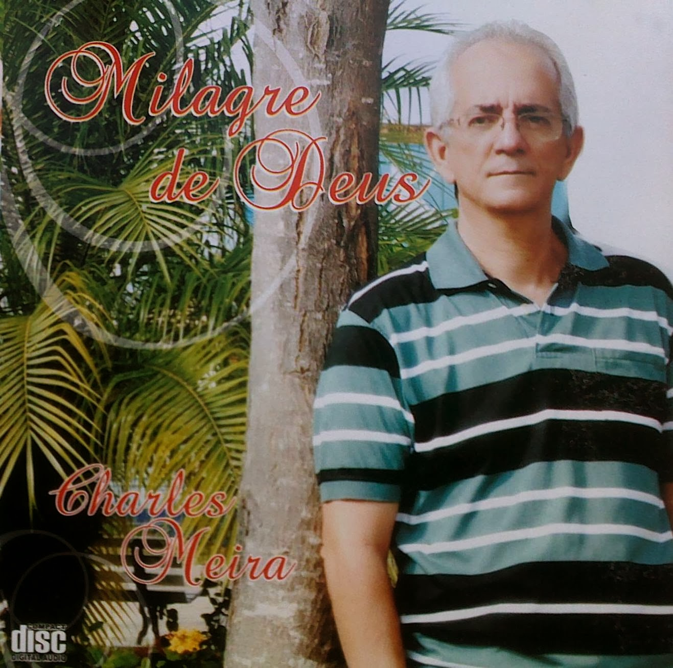 "Capa do CD ""Milagre de Deus"" do cantor Charles Meira"