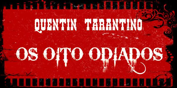 filme-de-tarantino-os-oito-odiados