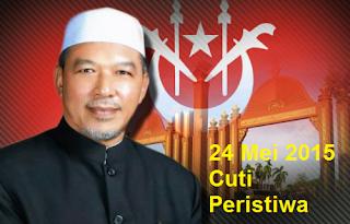 24 Mei 2015 Cuti Peristiwa Kelantan
