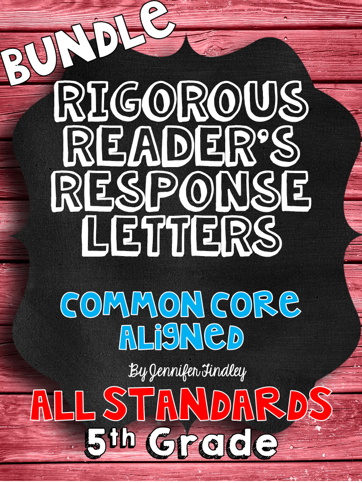 http://www.teacherspayteachers.com/Product/Rigorous-Readers-Response-Letters-5th-Grade-Common-Core-All-Standards-1274150