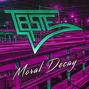 upcoming releases :Taste, Moral Decay (AOR Heaven August 31, 2018)