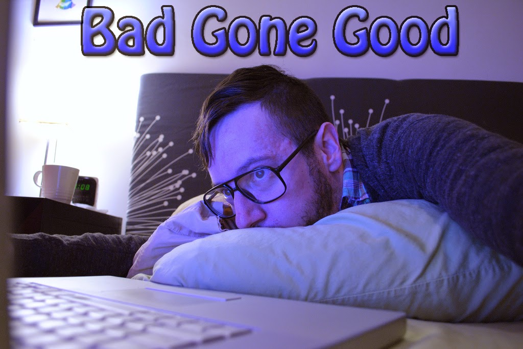 Bad Gone Good