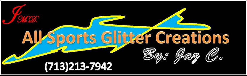 All Sports Glitter Creations by:Jaz C.