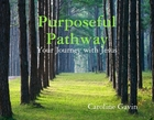 Purposeful Pathway - Your Journey with Jesus.