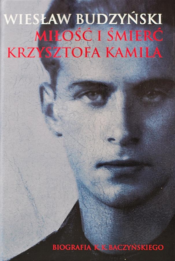"""Wiesław Budzyński """"Miłość i śmierć Krzysztofa Kamila"""""""