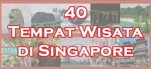 Simak ulasan Hotelspore mengenai 40 tempat wisata favorit di Singapore