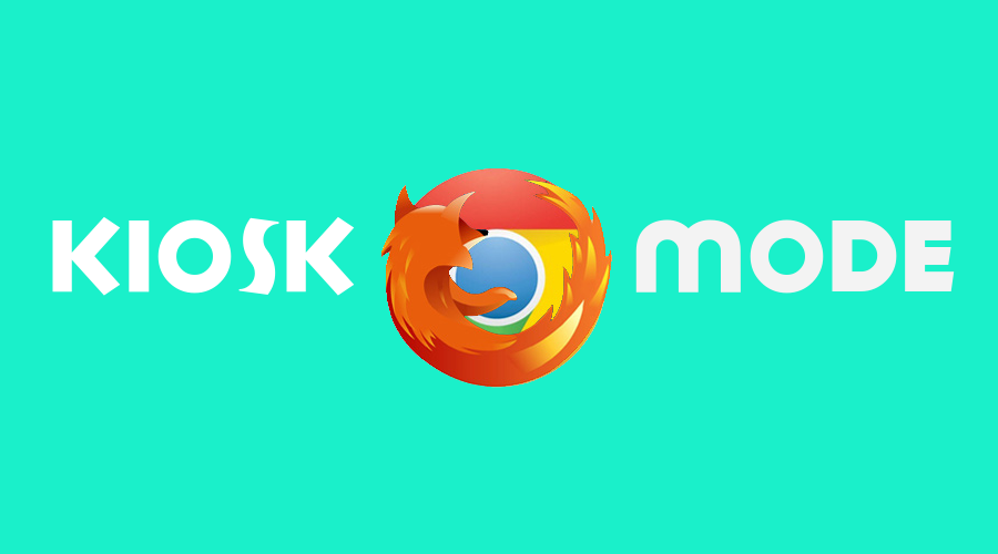 Kiosk Mode no Chrome e no Firefox