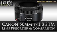 Canon 50mm f/1.8 STM Lens Preorder, Plus Mark II Quick Comparison  | Joe's Videos