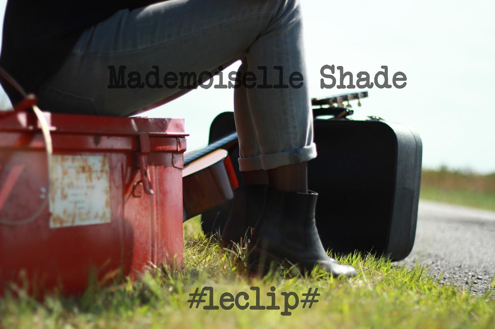 mademoiselleShade le clip