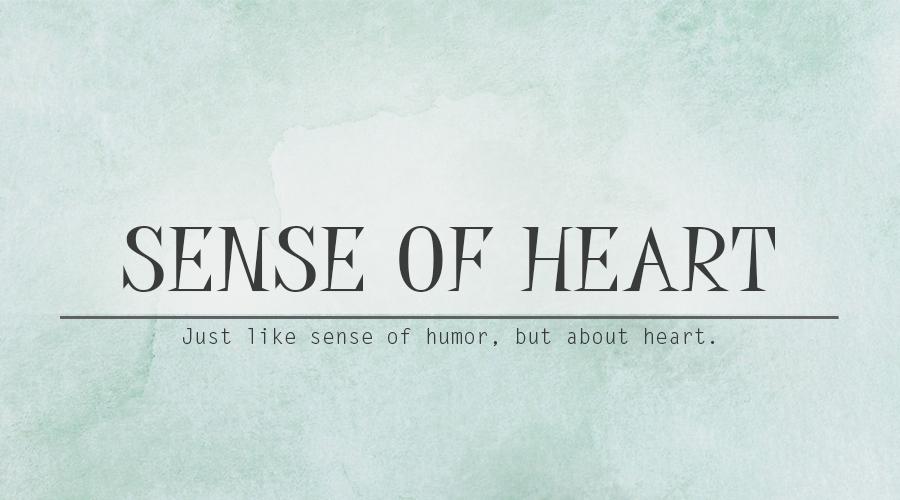 Sense of Heart