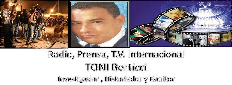 Radio Prensa T.v. Toni Berticci, Investigador e Historiador