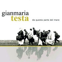 "Gianmaria Testa  ""Da questa parte del Mare"""