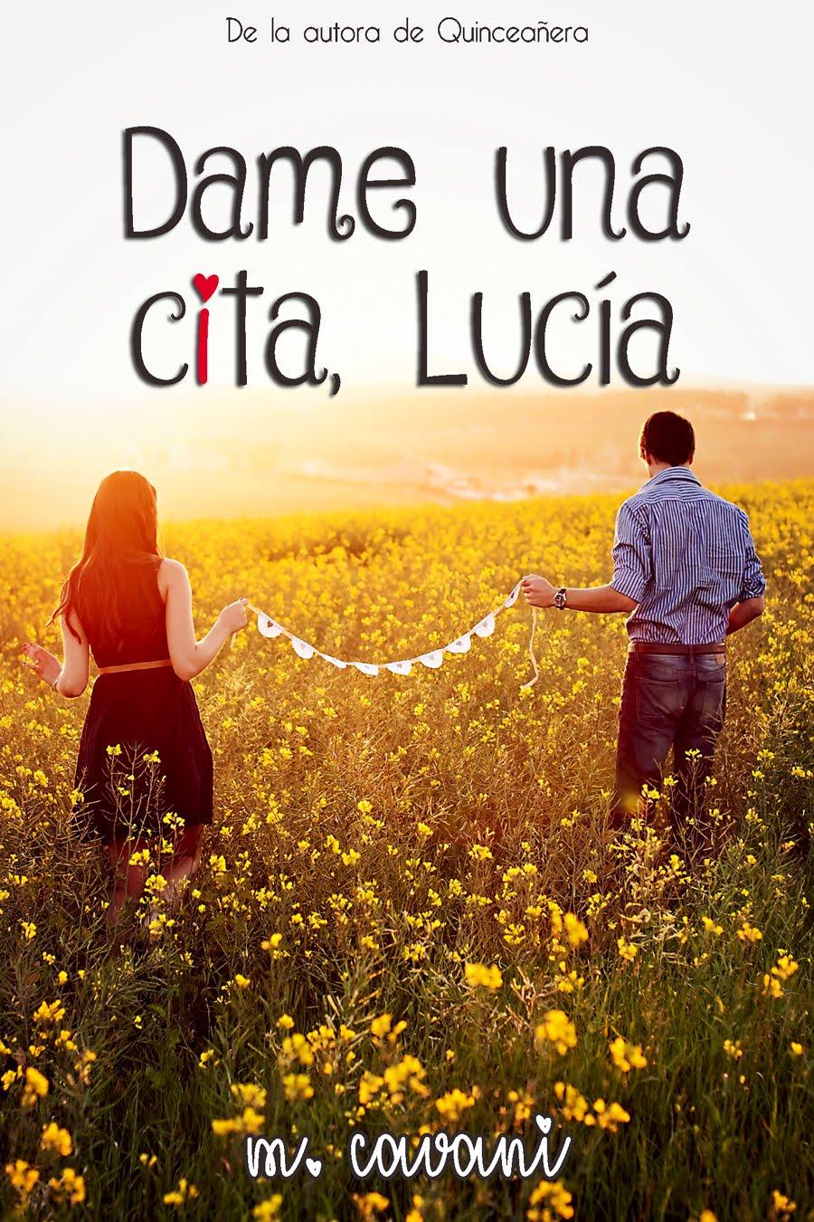 Dame una cita, Lucía - Novela nueva
