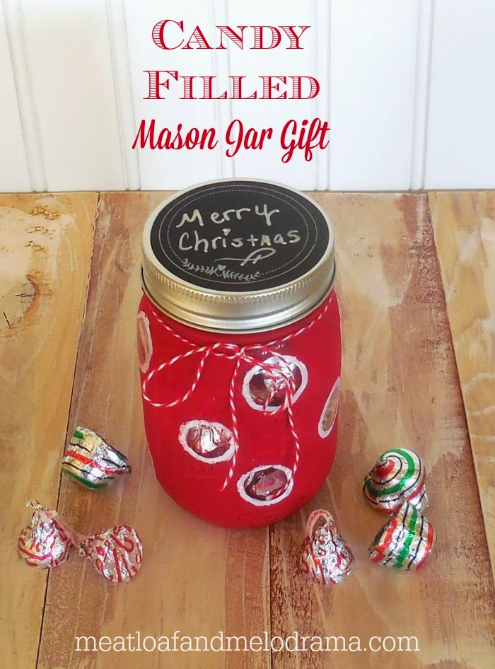Meatloaf and melodrama candy filled mason jar gift for What to fill mason jars with for christmas