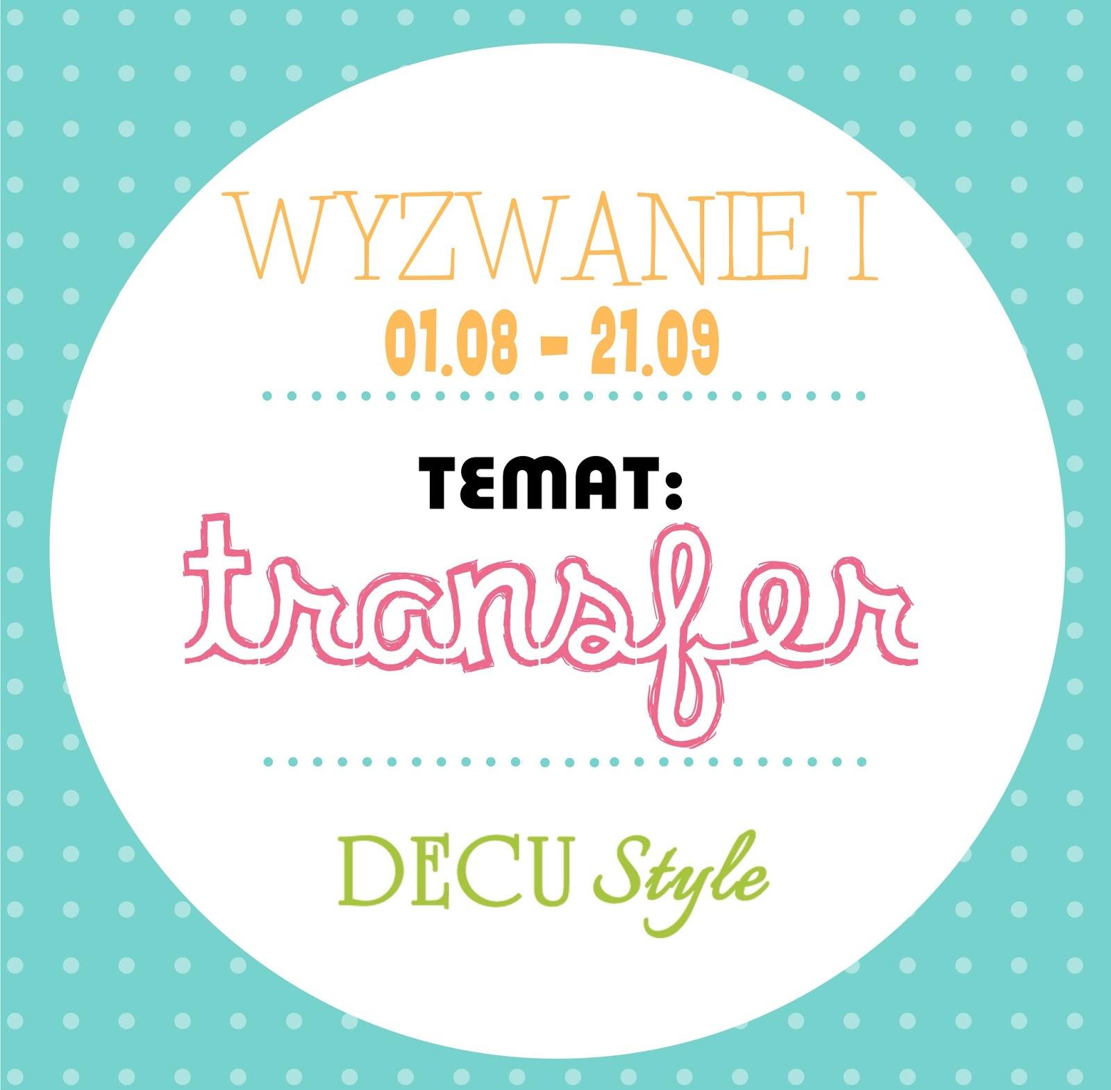 http://decustyle.blogspot.com/2014/08/wyzwanie-i-transfer.html