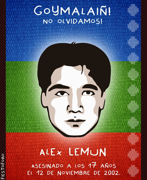 Weychafe Alex Lemun, el puño implacable de la justicia mapuche tarde o temprano caera sobre aquell
