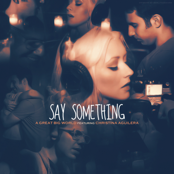 Say Something Lyrics - A Great Big World ft. Christina Aguilera