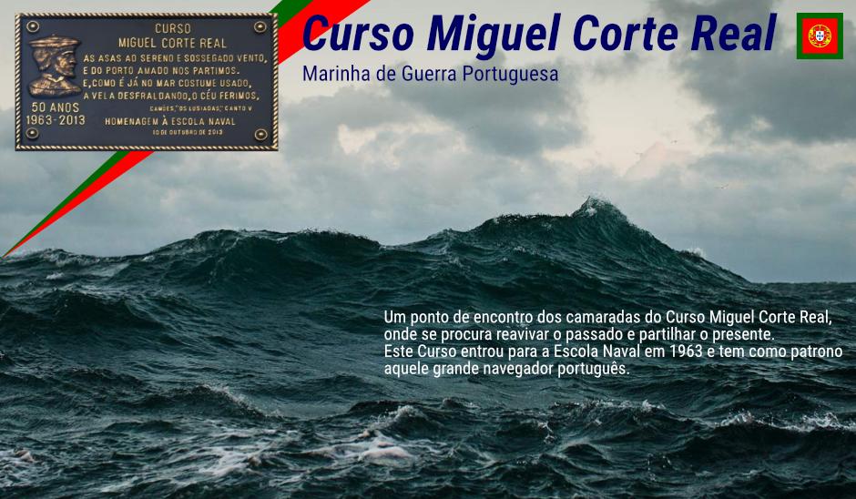 <center>Curso Miguel Corte Real <br>Marinha de Guerra Portuguesa</center>
