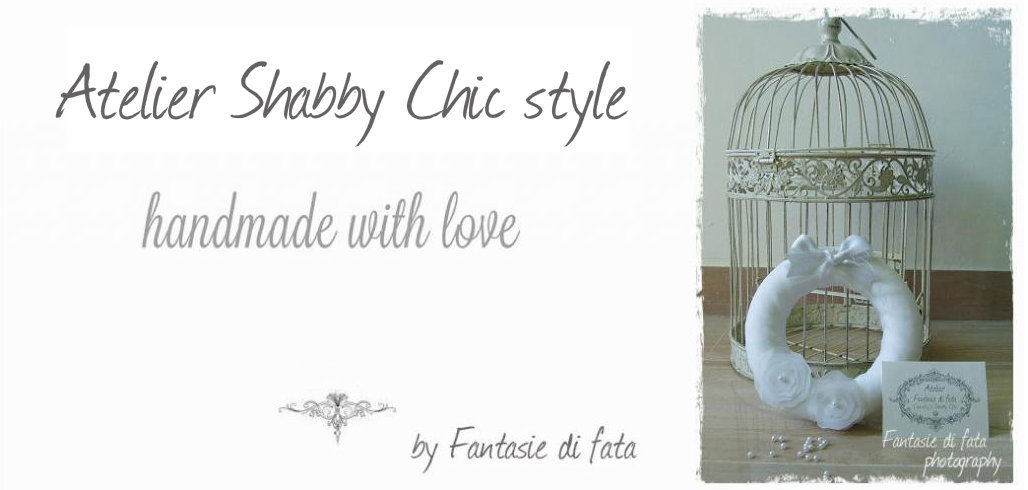   ATELIER Shabby Chic style  by Fantasie di fata