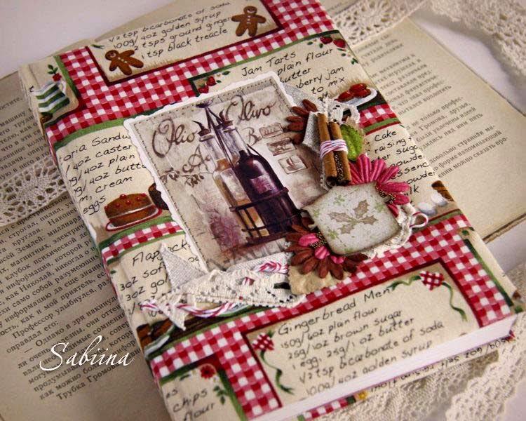 Рождественская кулинарная книга, кулинарная книга, кулинарная книга ручной работы, кулинарная книга своими руками, подарки ручной работы, ручная работа, hand made, hand-made