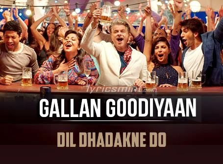 Gallan Goodiyaan from Dil Dhadakne Do