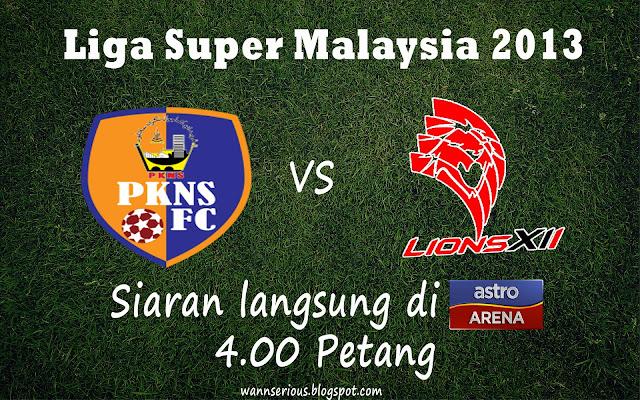 Siaran Langsung PKNS vs LIONS XXI, 25 Januari 2013