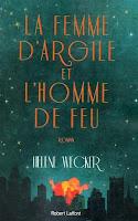 La Femme d'Argile et l'Homme de Feu - Helene Wecker