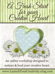 A Fresh Start For Your Creative Heart Workshop
