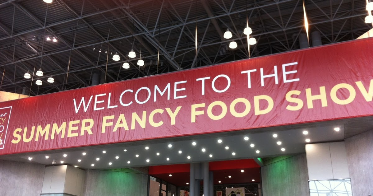 Forays Of A Finance Foodie And The Award Goes To Summer Fancy Food Show 2015