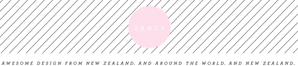 FANCY! Design Blog | NZ Design Blog | Awesome Design, from NZ + The World