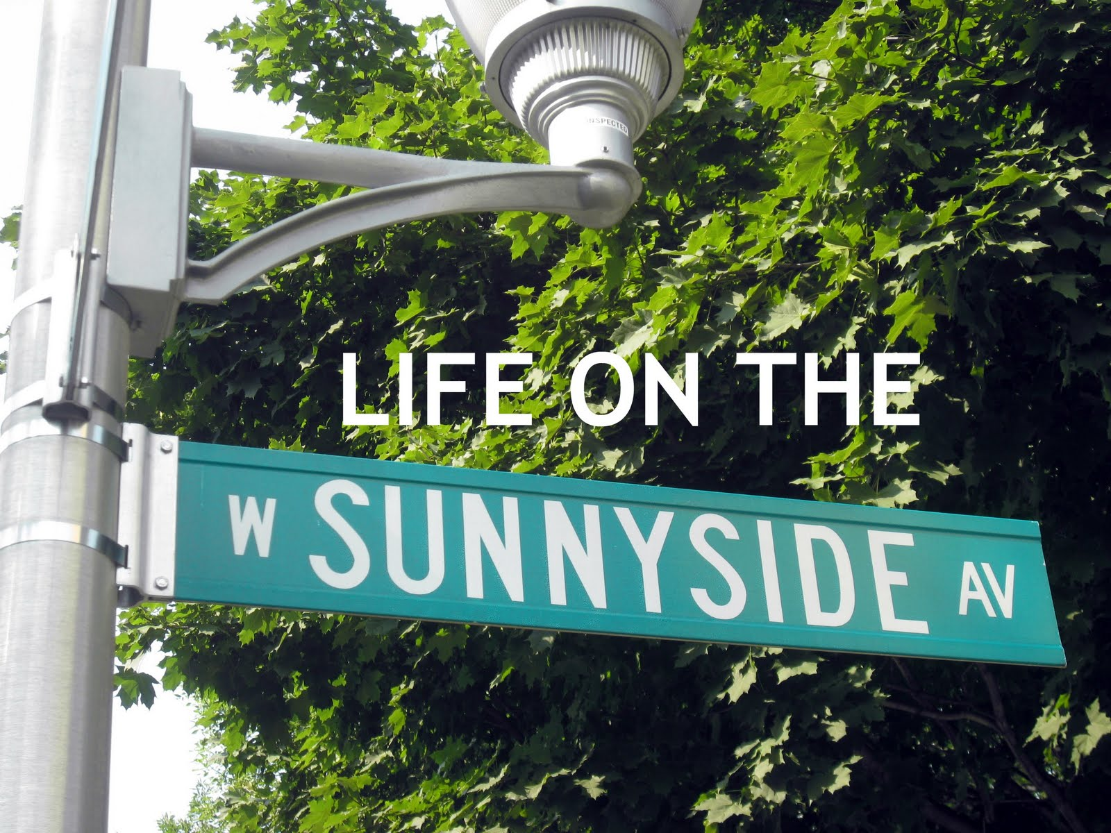 Life on the Sunnyside.