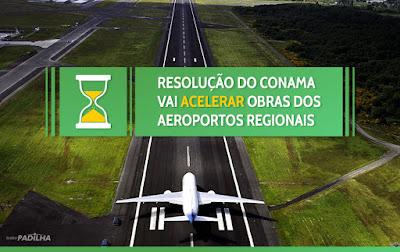 Resolução do Conama vai acelerar obras dos aeroportos regionais - Eliseu Padilha