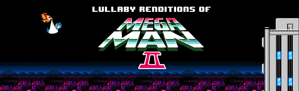 Mega Man 2 Lullabies