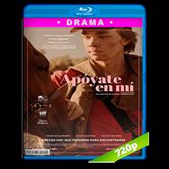 Apóyate en mí (2017) BRRip 720p Audio Dual Latino-Ingles