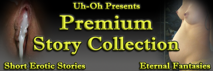 Uh-Oh's Premium Story Collection