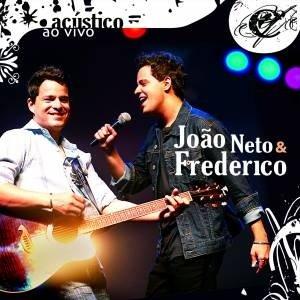Jo�o Neto e Frederico - Ac�stico Ao Vivo