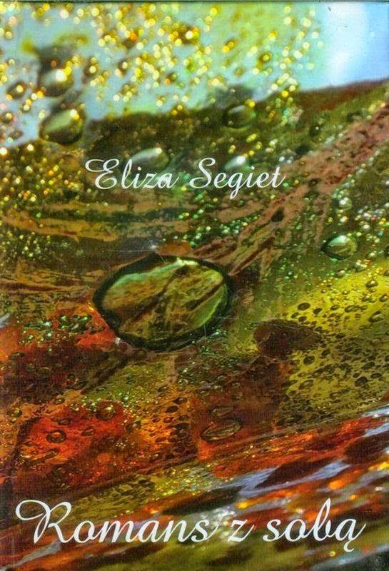 """Romans z sobą"" – Eliza Segiet"