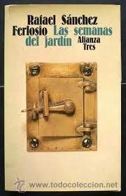 """""""Las semanas del jardín"""" - Rafael Sánchez Ferlosio"""