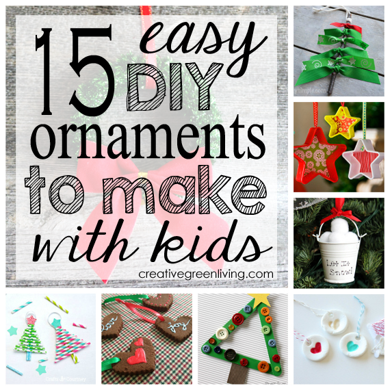 15 easy christmas ornaments to make with kids creative for Simple creative things