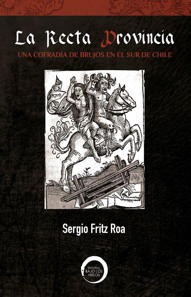 La Recta Provincia. Una cofradía de brujos en el sur de Chile