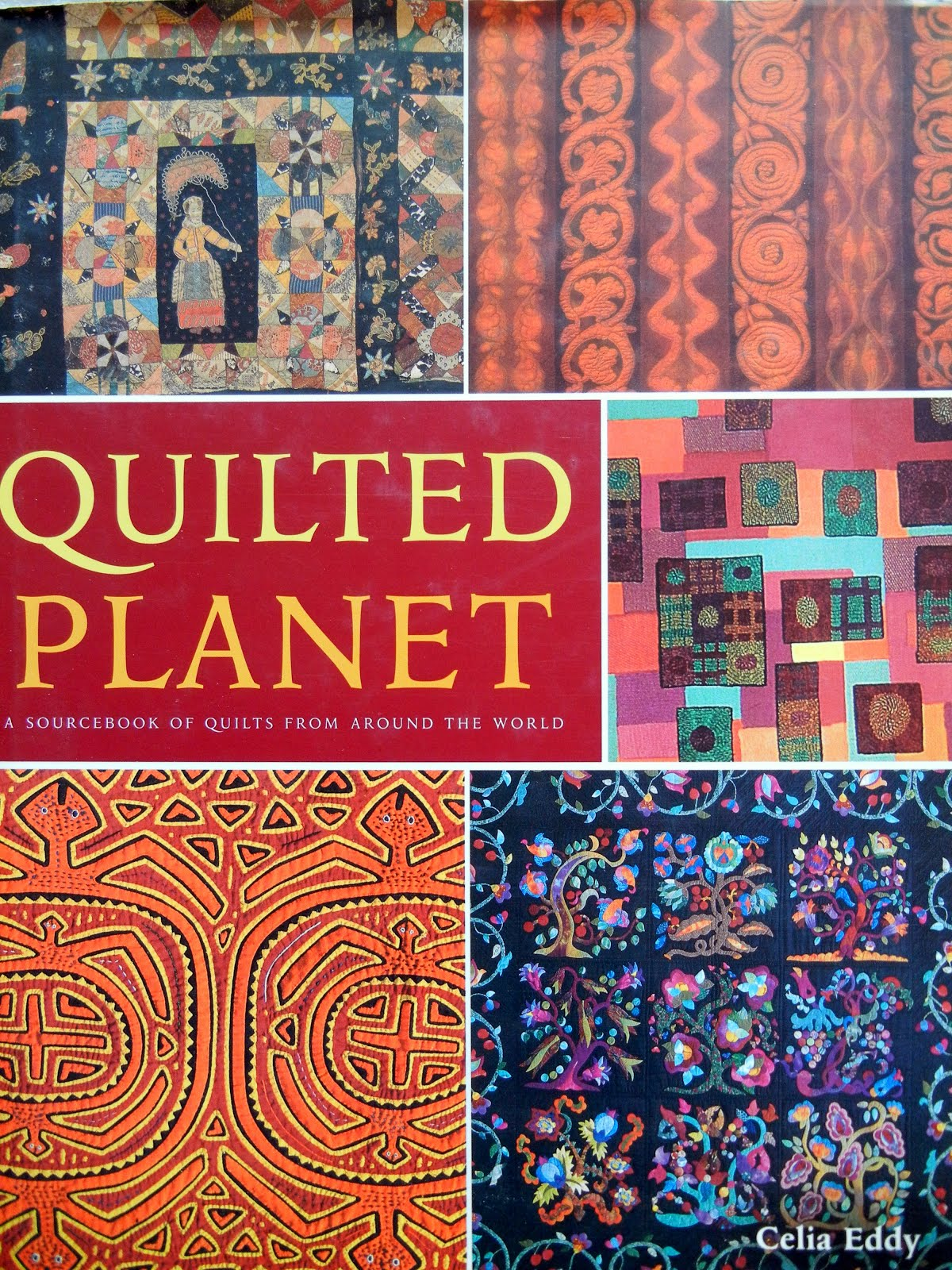 A Sourcebook of quilts from around the world!