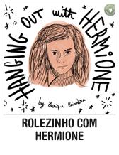 Rolezinho com Hermione + Playlist