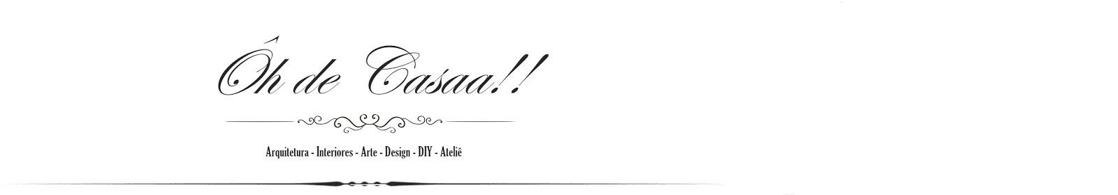 Blog Ôh de Casaa!!!