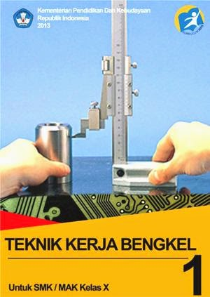 http://bse.mahoni.com/data/2013/kelas_10smk/Kelas_10_SMK_Teknik_Kerja_Bengkel_1.pdf