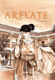 Nouveauté : Arelate tome 6 (fin de cycle)