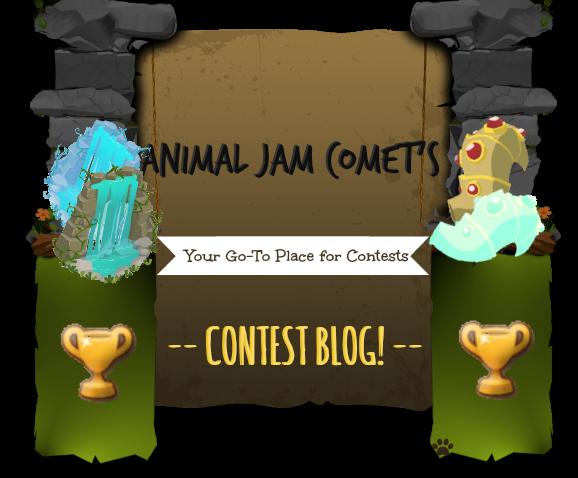 Animal Jam Comet's Contest Blog!
