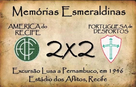MEMÓRIAS ESMERALDINAS: América 2x2 Portuguesa, em 1946 (1ª PARTE)